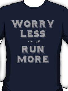 Worry less - run more T-Shirt