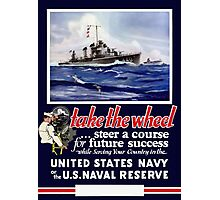 Take The Wheel -- United States Navy Photographic Print
