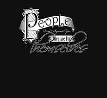People Aren't Against You; They Are For Themselves Unisex T-Shirt