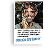 Produce For Victory -- World War 2 Canvas Print