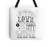 All You Need Is Love... And Wine Quote Tote Bag