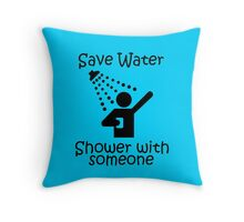Save Water Shower With Someone Throw Pillow