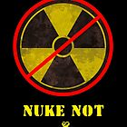 Nuke Not T-Shirt by Martin Rosenberger