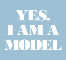 Yes, I Am A Model by BiggStankDogg