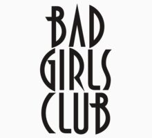 BAD GIRLS CLUB T SHIRT by GeekShirtsHQ