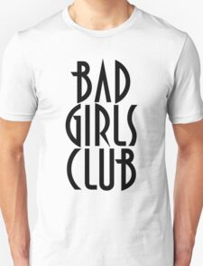 BAD GIRLS CLUB T SHIRT T-Shirt