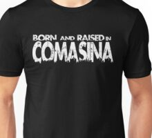 born and raised in comasina  Unisex T-Shirt