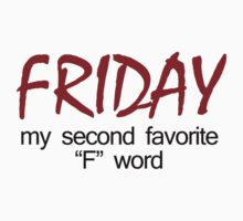 friday my second favorite f word t shirt by GeekShirtsHQ