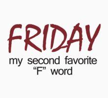 friday my second favorite f word t shirt by GeekShirtsHQ