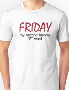 friday my second favorite f word t shirt T-Shirt