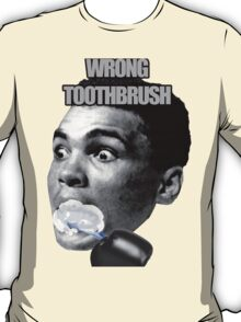 Wrong Toothbrush T-Shirt
