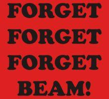 Forget Beam! by jadefef