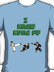 I Know Kung Fu T-Shirt