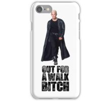 Out for a walk. Bitch. iPhone Case/Skin