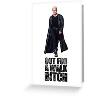 Out for a walk. Bitch. Greeting Card
