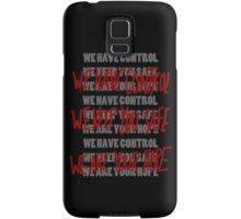 WE ARE IN CONTROL! Samsung Galaxy Case/Skin