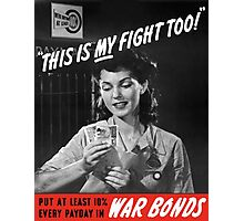 This Is My Fight Too -- World War Two Photographic Print