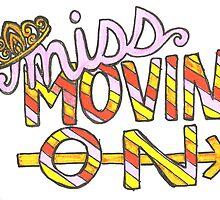 Miss Movin' On by samonstage