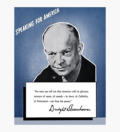 General Eisenhower -- Speaking For America Photographic Print
