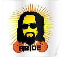 Abide Dude T Shirt Poster