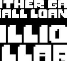 Small Loan of A Million Dollars  Sticker