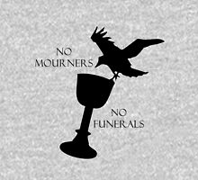 Six of Crows -- No Mourners No Funerals Unisex T-Shirt