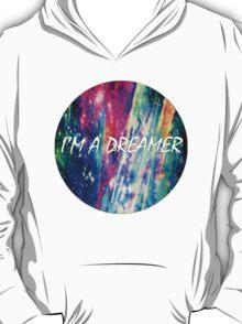 I'm A Dreamer  T-Shirt