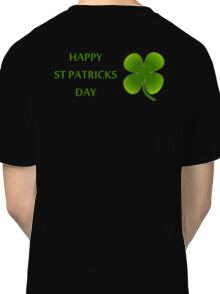 HAPPY ST PATRICKS DAY Classic T-Shirt