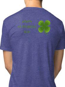 HAPPY ST PATRICKS DAY Tri-blend T-Shirt