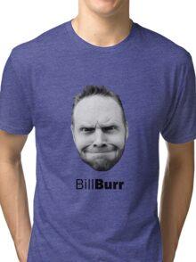 Thank god for Bill Burr's big fkn head Tri-blend T-Shirt