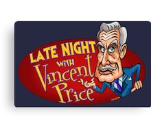 Late Night with Vincent Price  Canvas Print
