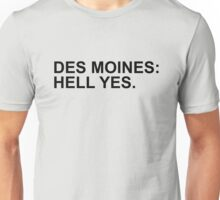Des Moines Hell Yes Unisex T-Shirt