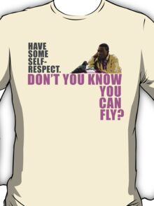 Don't You Know You Can Fly? T-Shirt