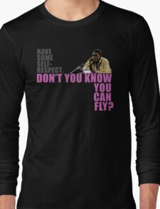 Don't You Know You Can Fly? Long Sleeve T-Shirt