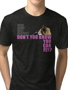 Don't You Know You Can Fly? Tri-blend T-Shirt