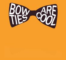 Bowties are cool by tjneedsalife