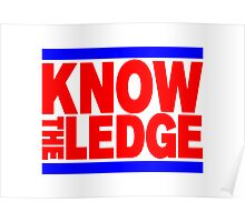 KNOW THE LEDGE Poster
