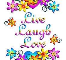 Live Laugh Love Flowers by CoolDoodles
