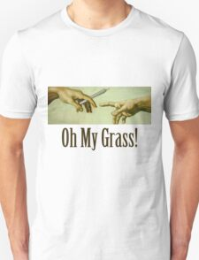Oh my Grass! T-Shirt
