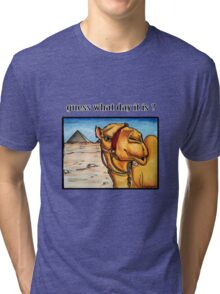 Guess what day it is? Tri-blend T-Shirt