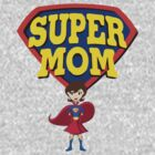 Super Mom T-Shirts & Hoodies by incetelso