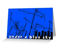 Under a blue sky! Greeting Card