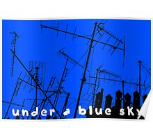 Under a blue sky! Poster