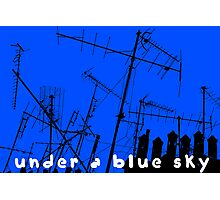 Under a blue sky! Photographic Print