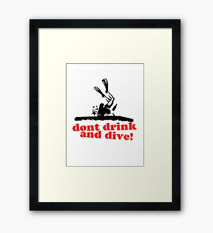 Don't Drink and... dive! Framed Print