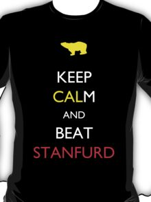 Keep CALm and Beat Stanfurd (Stanford) T-Shirt