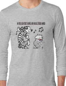 So the kids they dance... Long Sleeve T-Shirt