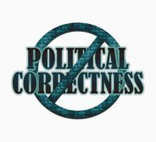 NO POLITICAL CORRECTNESS by sleepingmurder
