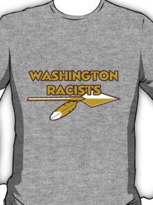 Washington Racists T-Shirt