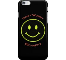 Don't Worry, Be Happy iPhone Case/Skin